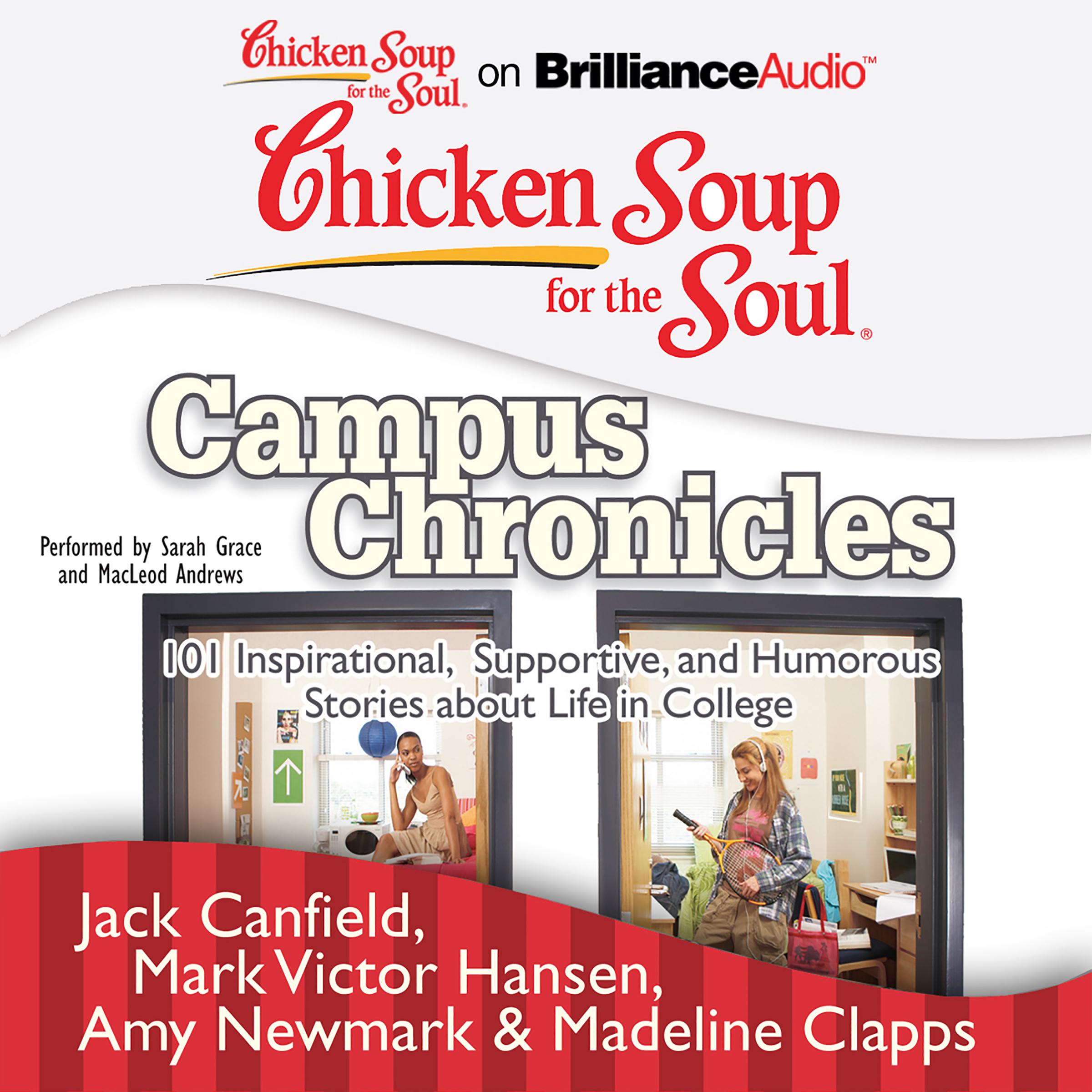 Printable Chicken Soup for the Soul: Campus Chronicles: 101 Inspirational, Supportive, and Humorous Stories about Life in College Audiobook Cover Art