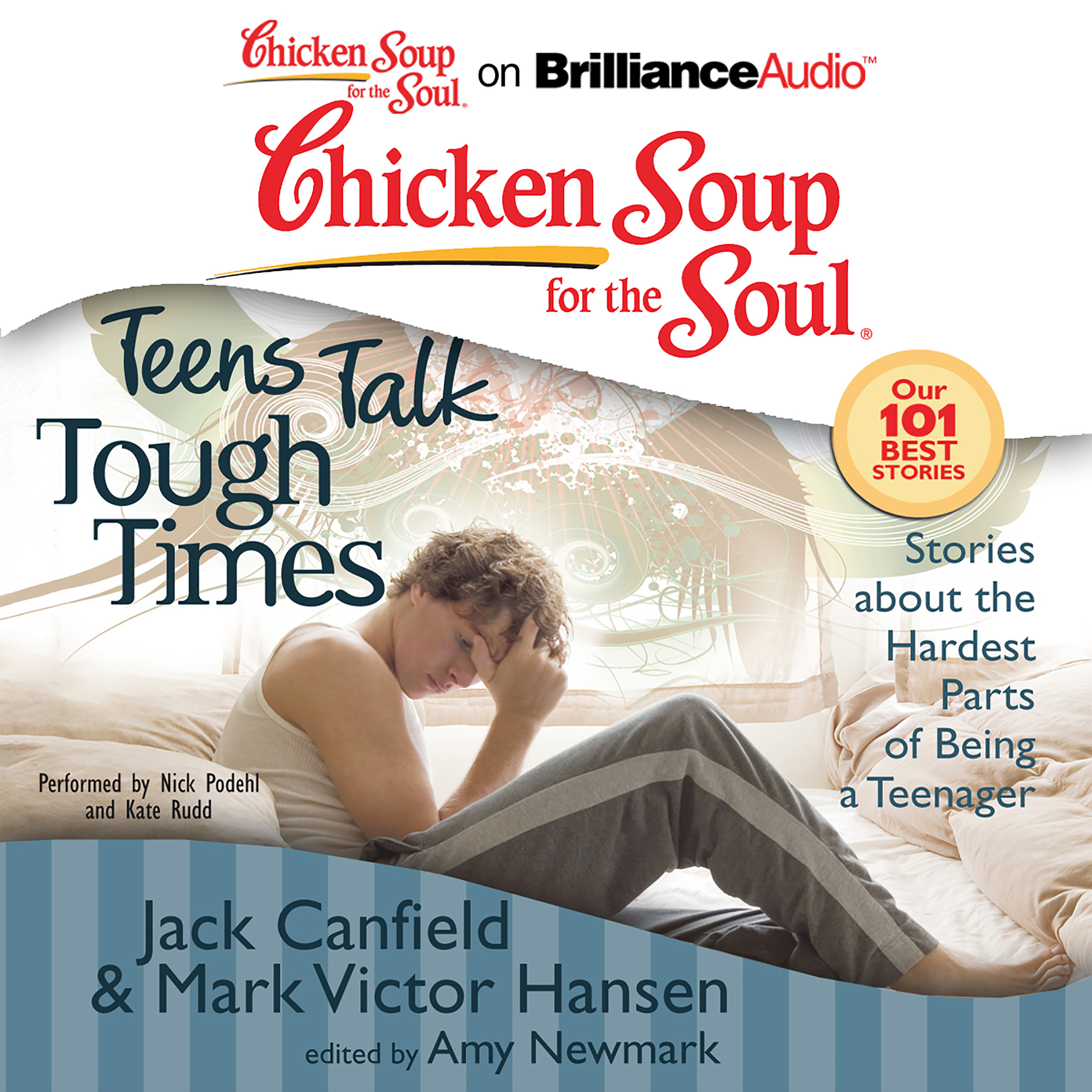 Printable Chicken Soup for the Soul: Teens Talk Tough Times: Stories about the Hardest Parts of Being a Teenager Audiobook Cover Art