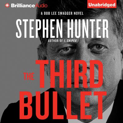 The Third Bullet Audiobook, by Stephen Hunter
