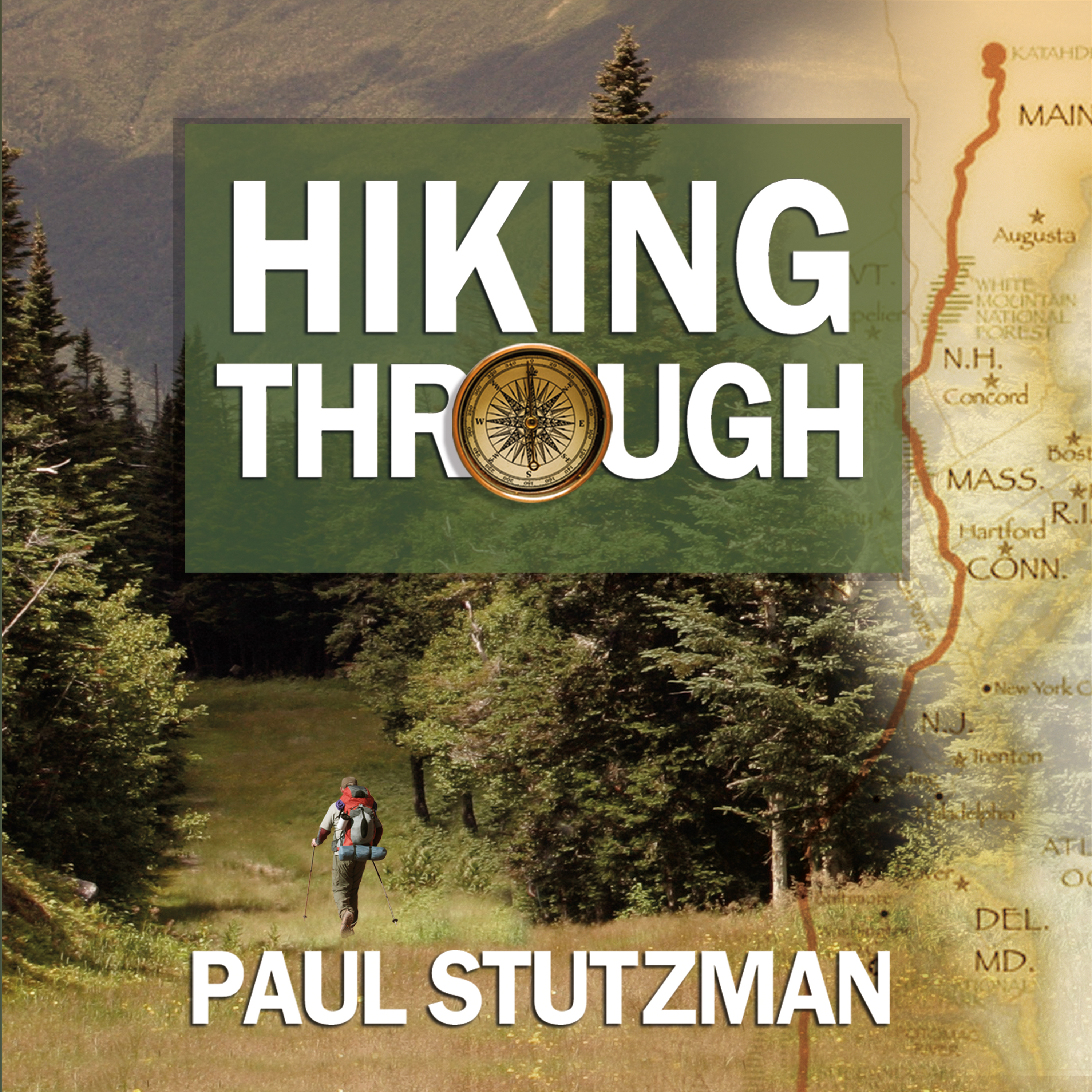 Printable Hiking Through: One Man's Journey to Peace and Freedom on the Appalachian Trail Audiobook Cover Art