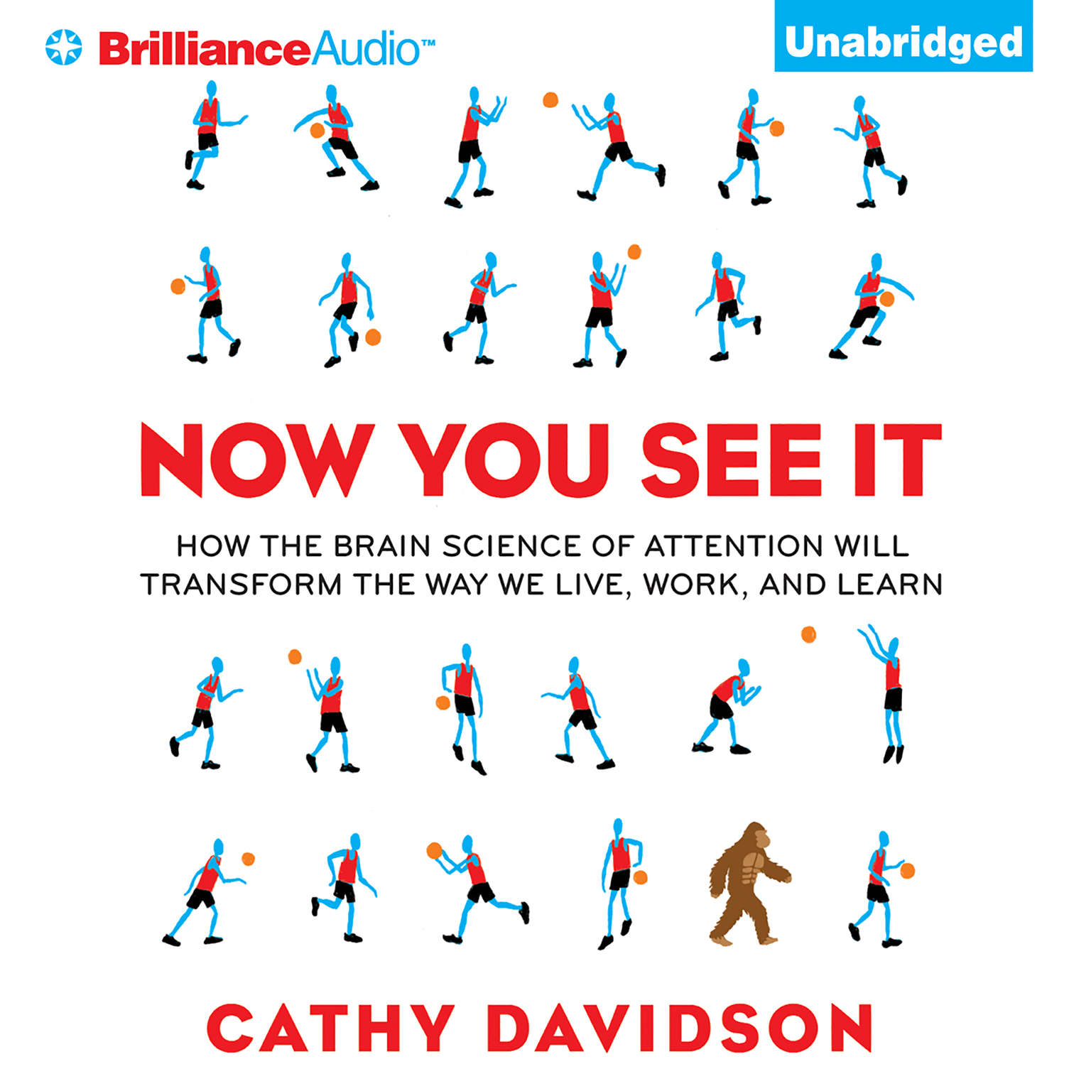 Printable Now You See It: How the Brain Science of Attention Will Transform the Way We Live, Work, and Learn Audiobook Cover Art