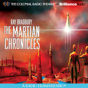 Ray Bradburys The Martian Chronicles: A Radio Dramatization Audiobook, by Ray Bradbury