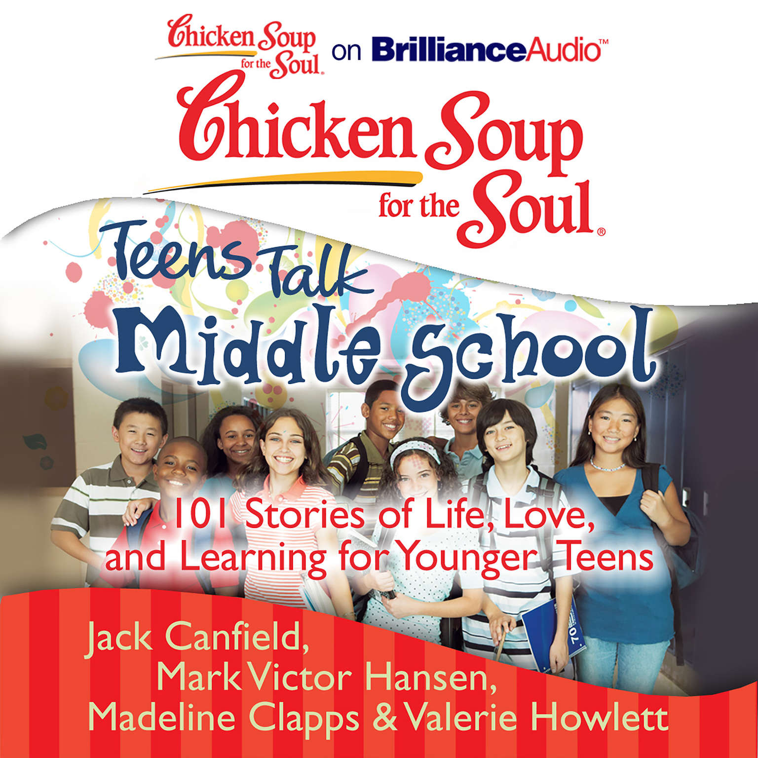 Printable Chicken Soup for the Soul: Teens Talk Middle School: 101 Stories of Life, Love, and Learning for Younger Teens Audiobook Cover Art
