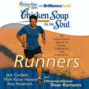 Chicken Soup for the Soul: Runners: 101 Inspirational Stories of Energy, Endurance, and Endorphins Audiobook, by Jack Canfield, Ultramarathoner Dean Karnazes, Mark Victor Hansen, Dean Karnazes, Amy Newmark