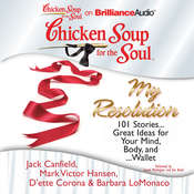 Chicken Soup for the Soul: My Resolution: 101 Stories…Great Ideas for Your Mind, Body, and…Wallet, by Jack Canfield