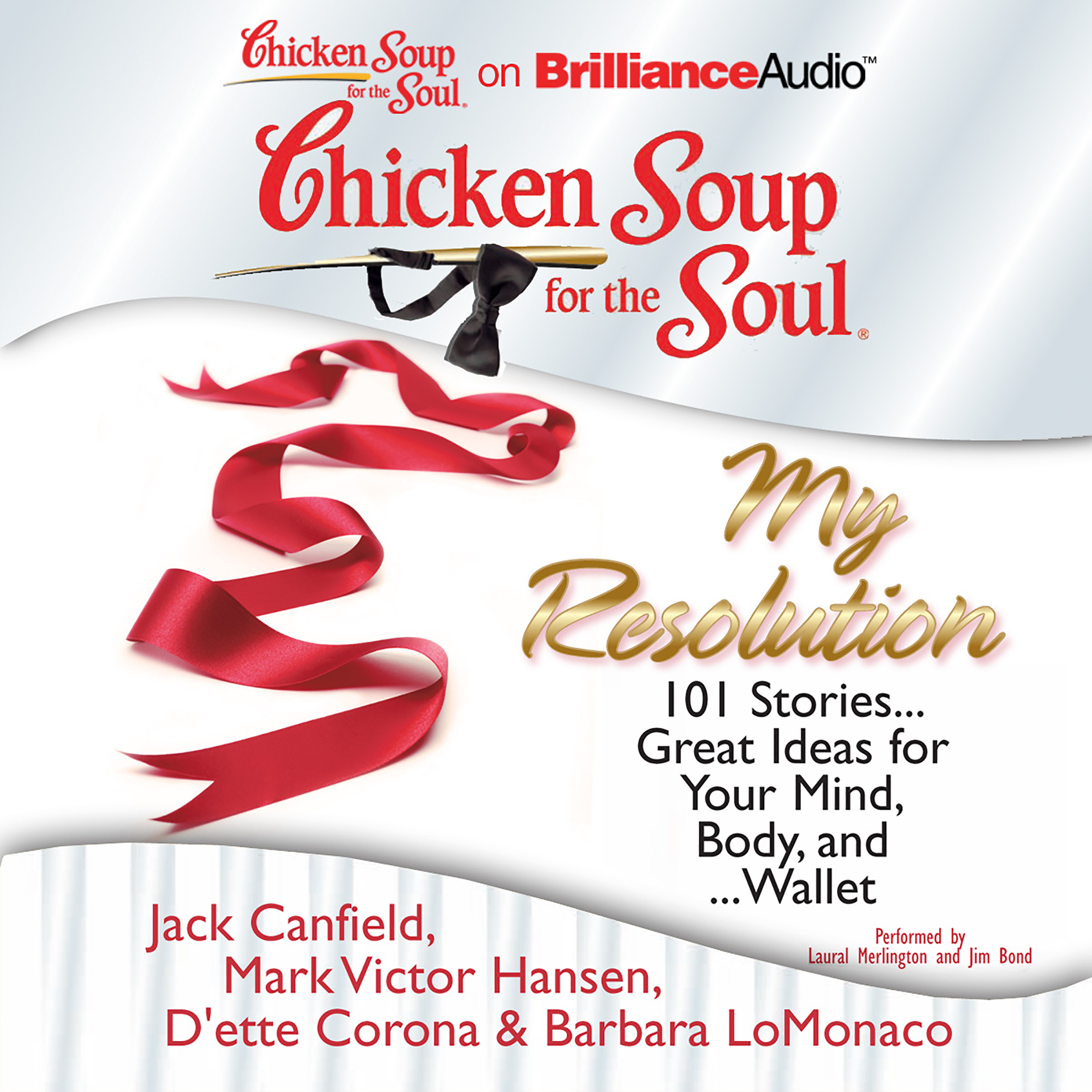 Printable Chicken Soup for the Soul: My Resolution: 101 Stories...Great Ideas for Your Mind, Body, and...Wallet Audiobook Cover Art
