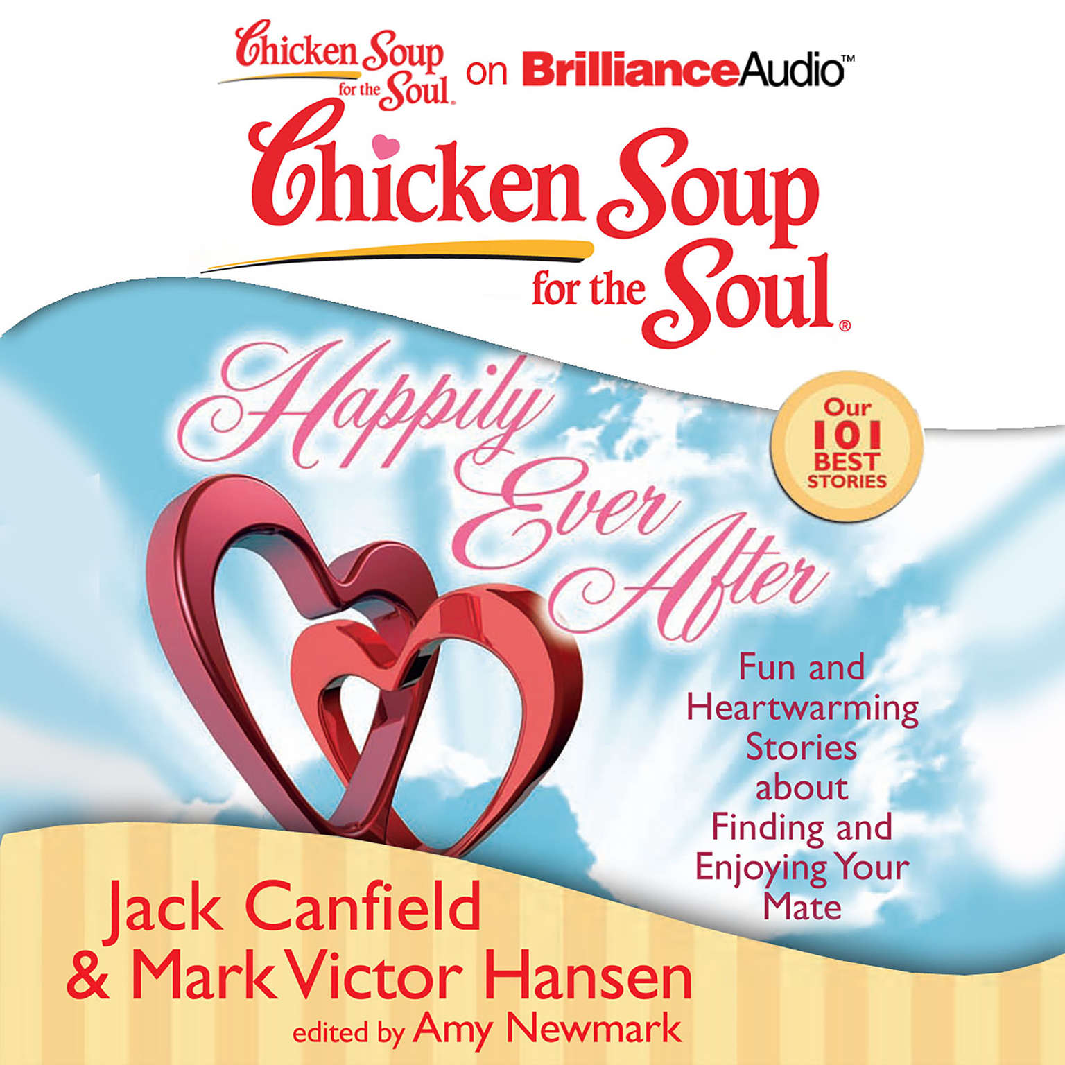 Printable Chicken Soup for the Soul: Happily Ever After: 101 Fun and Heartwarming Stories about Finding and Enjoying Your Mate Audiobook Cover Art