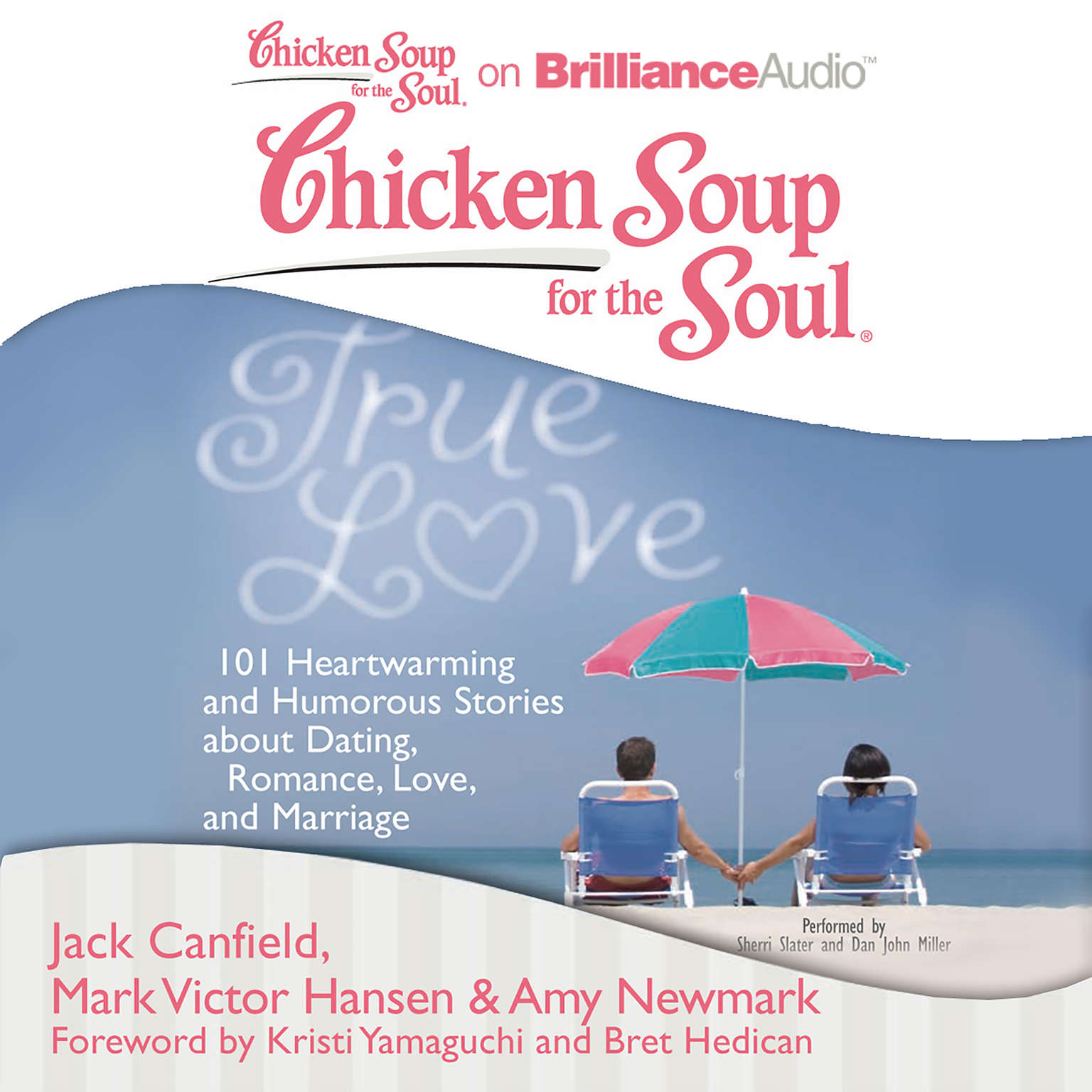 Printable Chicken Soup for the Soul: True Love: 101 Heartwarming and Humorous Stories about Dating, Romance, Love, and Marriage Audiobook Cover Art