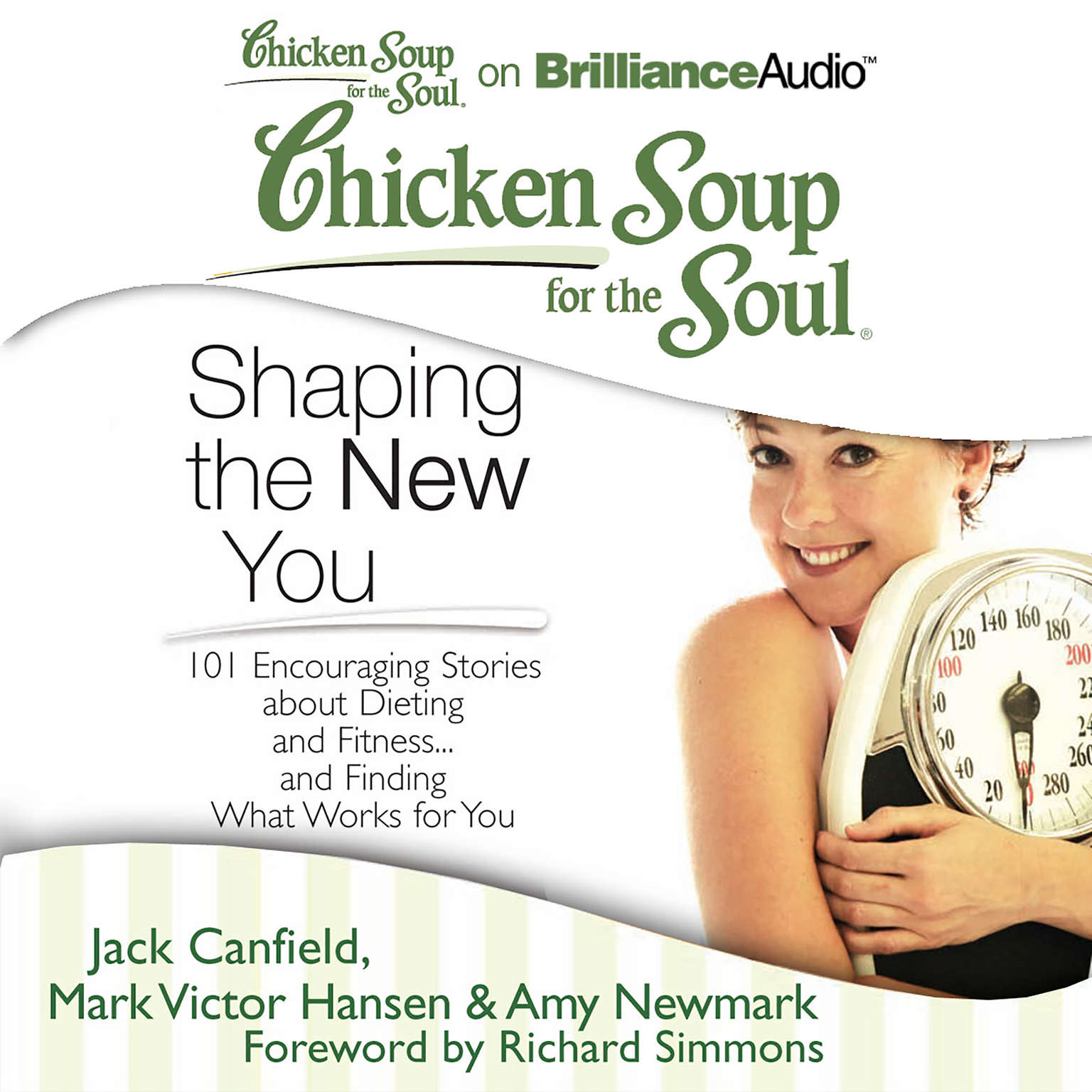Printable Chicken Soup for the Soul: Shaping the New You: 101 Encouraging Stories about Dieting and Fitness...and Finding What Works for You Audiobook Cover Art