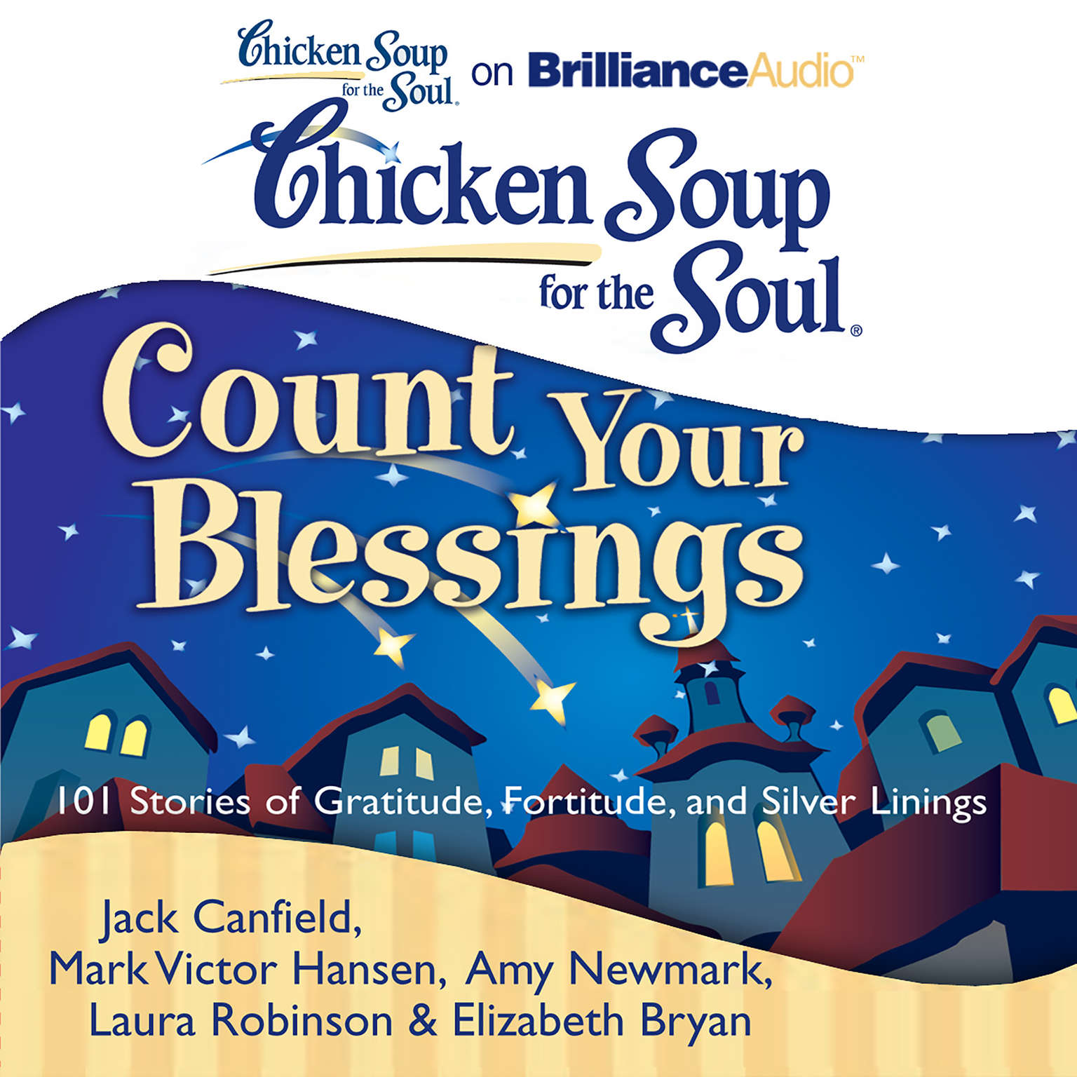 Printable Chicken Soup for the Soul: Count Your Blessings: 101 Stories of Gratitude, Fortitude, and Silver Linings Audiobook Cover Art