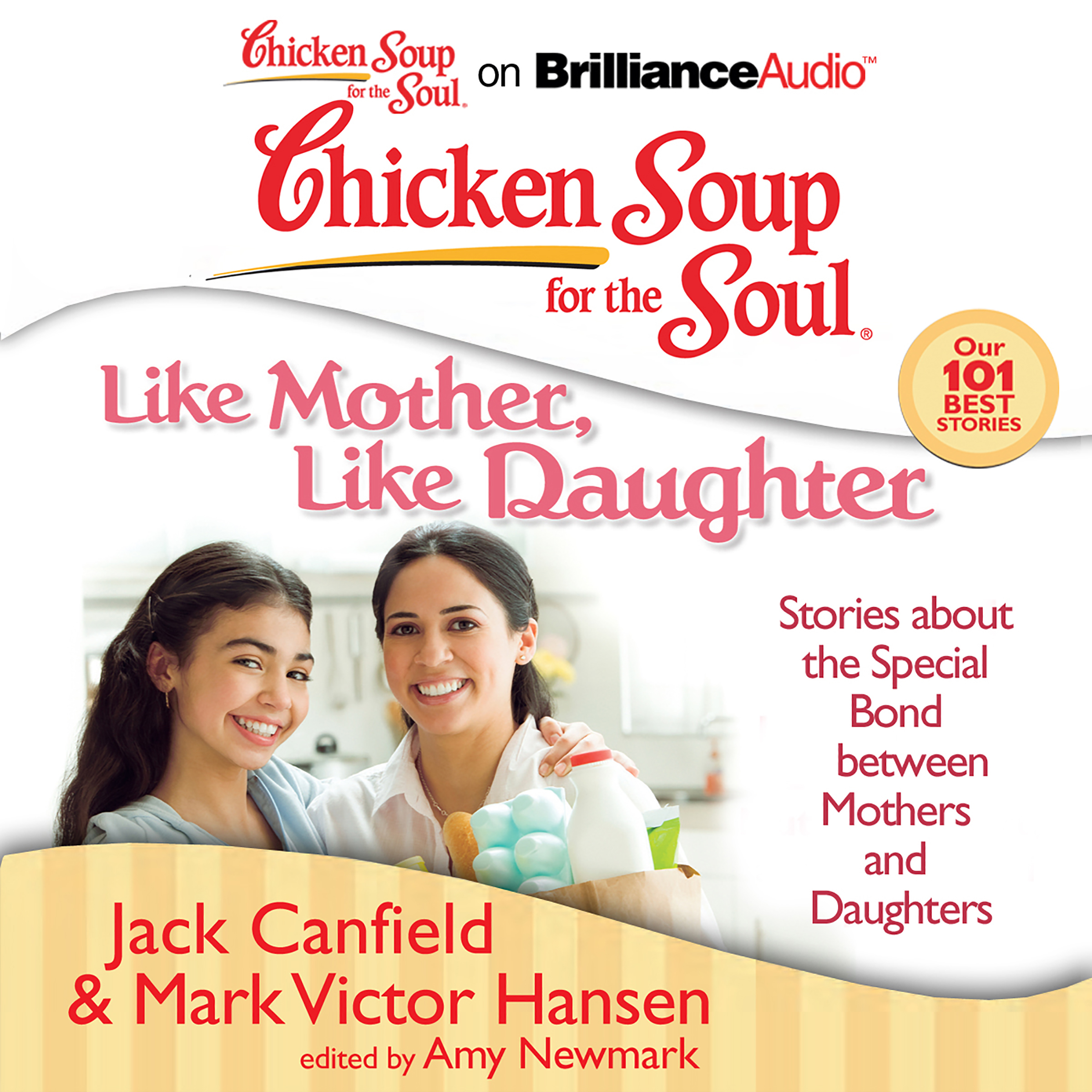 Printable Chicken Soup for the Soul: Like Mother, Like Daughter: Stories about the Special Bond between Mothers and Daughters Audiobook Cover Art