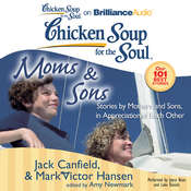 Chicken Soup for the Soul: Moms & Sons: Stories by Mothers and Sons, in Appreciation of Each Other Audiobook, by Jack Canfield, Mark Victor Hansen