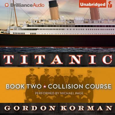 Titanic #2: Collision Course Audiobook, by Gordon Korman