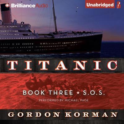 Titanic #3: S.O.S Audiobook, by Gordon Korman