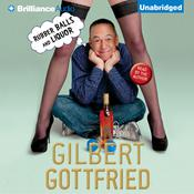 Rubber Balls and Liquor Audiobook, by Gilbert Gottfried
