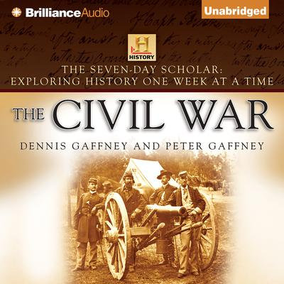 The Civil War: Exploring History One Week at a Time Audiobook, by Dennis Gaffney