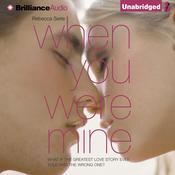 When You Were Mine Audiobook, by Rebecca Serle