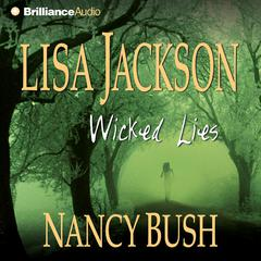 Wicked Lies Audiobook, by Lisa Jackson, Nancy Bush