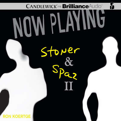 Now Playing: Stoner & Spaz II Audiobook, by Ron Koertge