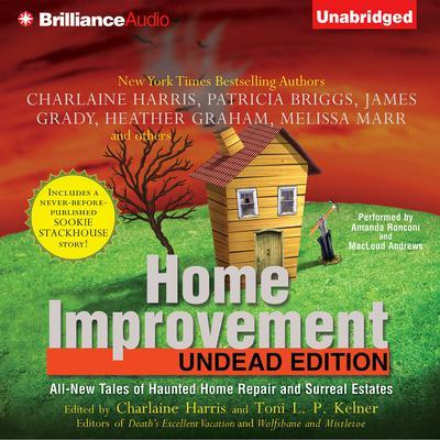 Home Improvement: Undead Edition Audiobook, by Toni L. P. Kelner