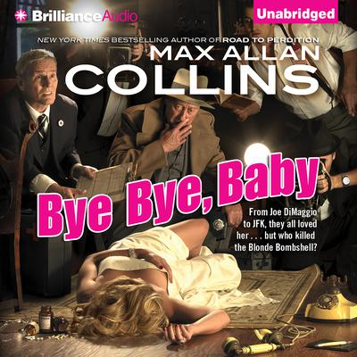 Bye Bye, Baby Audiobook, by Max Allan Collins