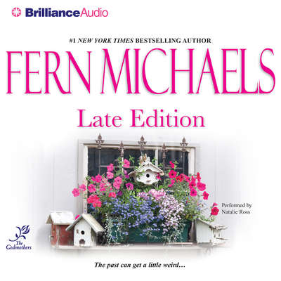 Late Edition (Abridged) Audiobook, by Fern Michaels