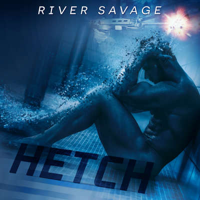 Hetch Audiobook, by River Savage