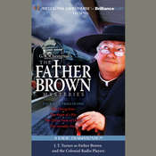 Father Brown Mysteries, The - The Flying Stars, The Point of a Pin, The Three Tools of Death, and The Invisible Man: A Radio Dramatization Audiobook, by G. K. Chesterton