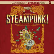 Steampunk!: An Anthology of Fantastically Rich and Strange Stories, by various authors, Gavin J. Grant (Editor), Kelly Link (Editor)