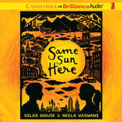 Same Sun Here Audiobook, by Silas House, Neela Vaswani