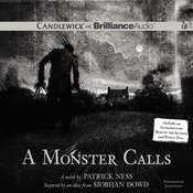 A Monster Calls: Inspired by an Idea from Siobhan Dowd, by Patrick Ness