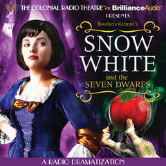 Snow White and the Seven Dwarfs: A Radio Dramatization Audiobook, by Jerry Robbins