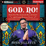God, No!: Signs You May Already Be an Atheist and Other Magical Tales, by Penn Jillette