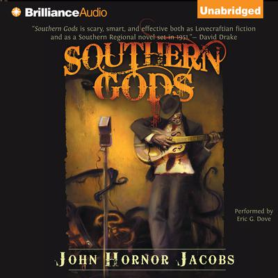 Southern Gods Audiobook, by John Hornor Jacobs
