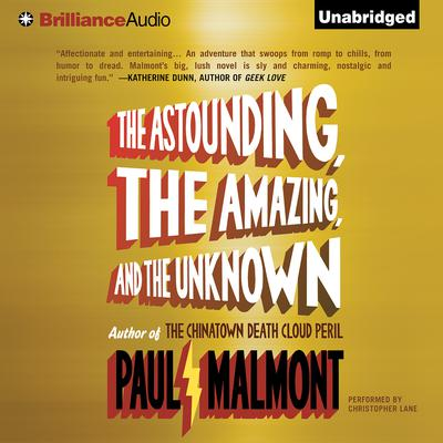 Astounding, the Amazing, and the Unknown, The: A Novel Audiobook, by Paul Malmont