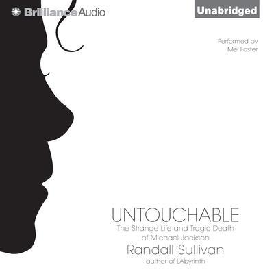 Untouchable: The Strange Life and Tragic Death of Michael Jackson Audiobook, by Randall Sullivan