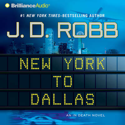 New York to Dallas Audiobook, by J. D. Robb