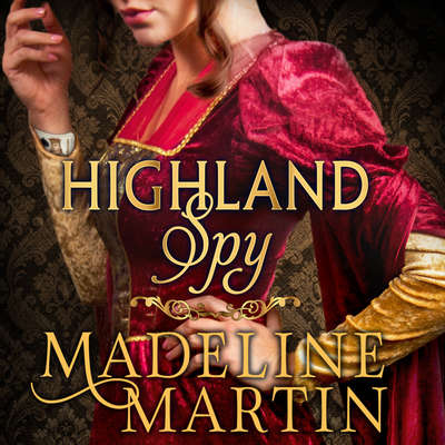 Highland Spy Audiobook, by Madeline Martin