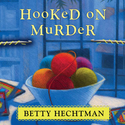 Hooked on Murder Audiobook, by Betty Hechtman