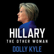 Hillary the Other Woman: A Political Memoir Audiobook, by Dolly Kyle