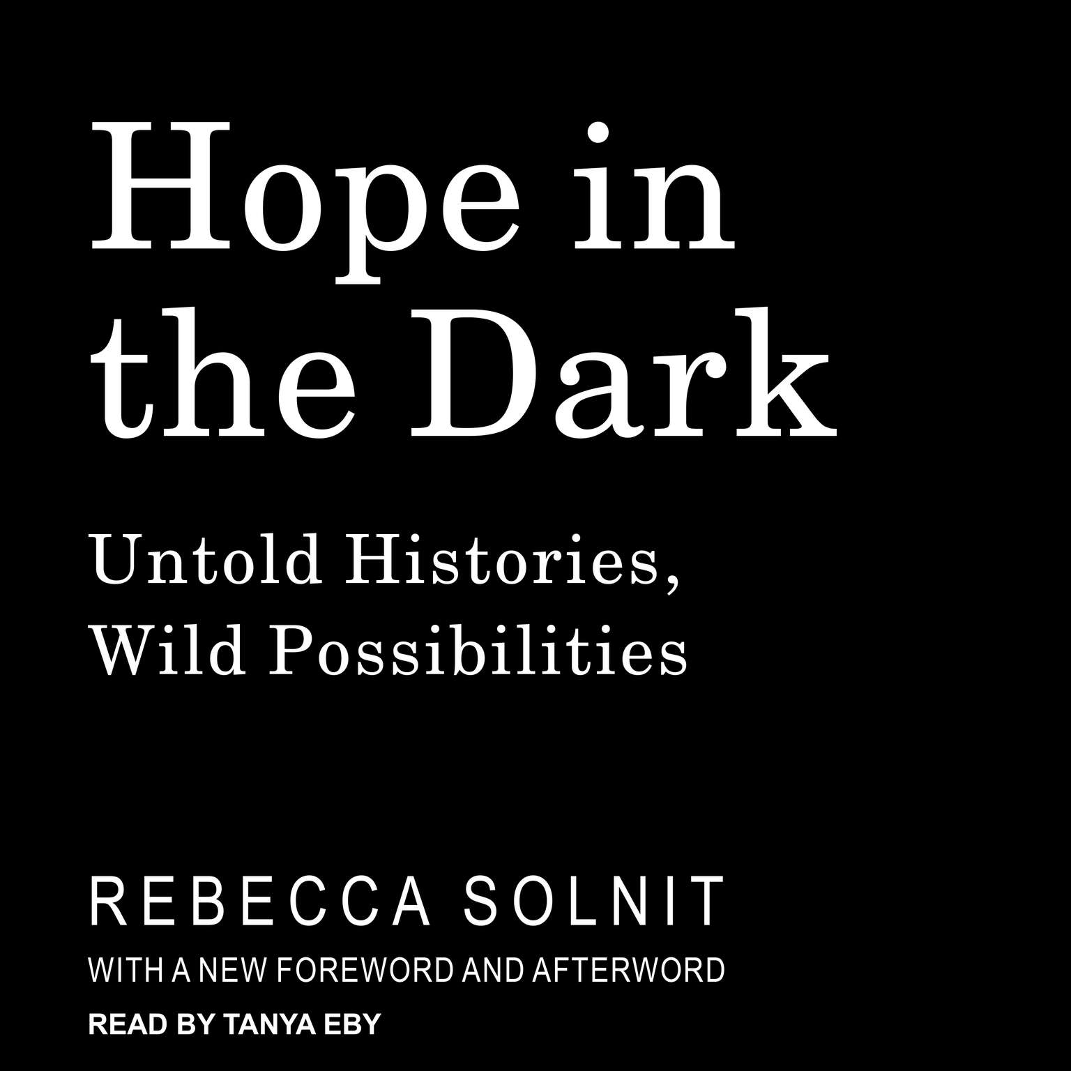 Hope in the Dark: Untold Histories, Wild Possibilities Audiobook, by Rebecca Solnit