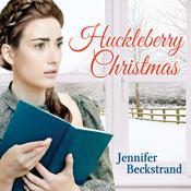 Huckleberry Christmas Audiobook, by Jennifer Beckstrand