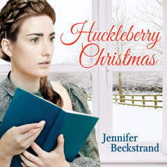 Huckleberry Christmas Audiobook, by Jennifer Beckstrand
