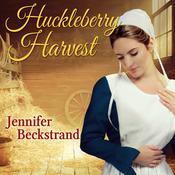 Huckleberry Harvest Audiobook, by Jennifer Beckstrand