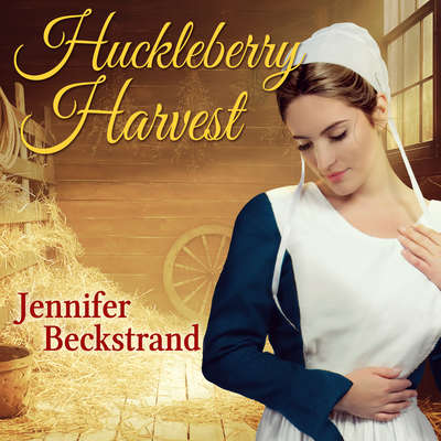 Huckleberry Harvest Audiobook, by Jennifer Beckstrand