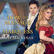 How to Manage a Marquess Audiobook, by Sally MacKenzie