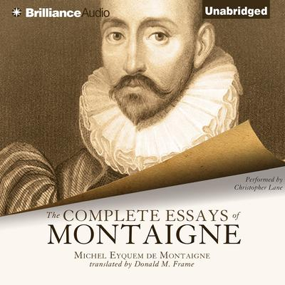 The Complete Essays of Montaigne Audiobook, by Michel Eyquem Montaigne