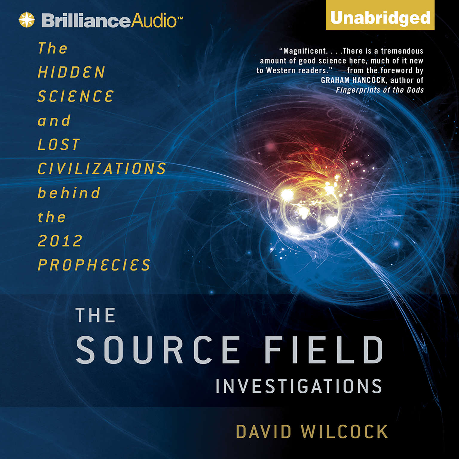 Printable The Source Field Investigations: The Hidden Science and Lost Civilizations behind the 2012 Prophecies Audiobook Cover Art