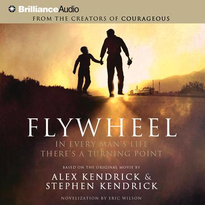 Flywheel: In Every Mans Life Theres a Turning Point Audiobook, by Alex Kendrick