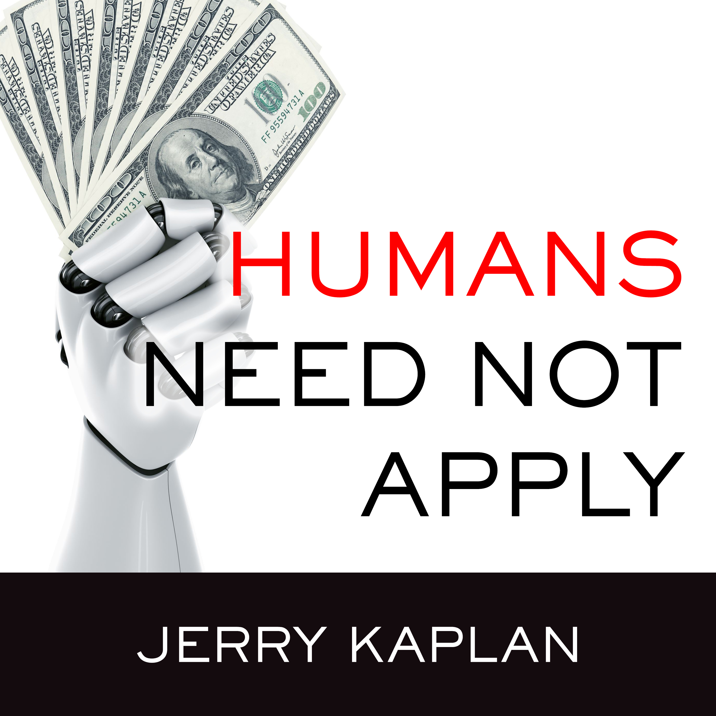 Printable Humans Need Not Apply: A Guide to Wealth and Work in the Age of Artificial Intelligence Audiobook Cover Art